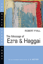 The message of Ezra and Haggai : building for God