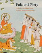 Puja and piety : Hindu, Jain, and Buddhist art from the Indian subcontinent