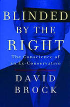 Blinded by the right : the conscience of an ex-conservative