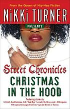 Nikki Turner presents Christmas in the hood : street chronicles.