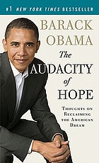 The audacity of hope : thoughts on reclaiming the American dream