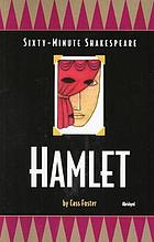 The sixty-minute Shakespeare-- Hamlet