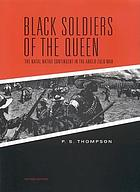 Black soldiers of the queen : the Natal native contingent in the Anglo-Zulu War