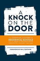 A knock on the door : the essential history of residential schools