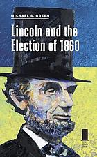 Lincoln and the election of 1860