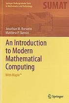 An introduction to modern mathematical computing : with Maple