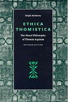 Ethica Thomistica : the moral philosophy of Thomas Aquinas
