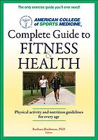 American College of Sports Medicine complete guide to fitness & health
