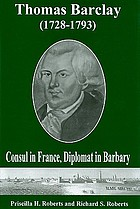 Thomas Barclay (1728-1793) : consul in France, diplomat in Barbary
