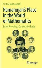 Ramanujan's place in the world of mathematics : essays providing a comparative study