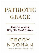 Patriotic grace : what it is and why we need it now