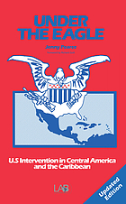 Under the eagle : U.S. intervention in Central America and the Caribbean