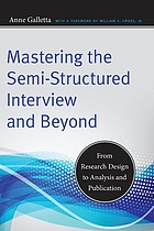 Mastering the semi-structured interview and beyond : from research design to analysis and publication