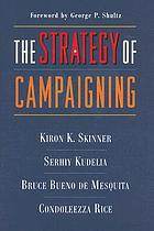 The strategy of campaigning : lessons from Ronald Reagan and Boris Yeltsin