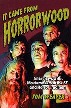 It came from Horrorwood : interviews with moviemakers in the SF and horror tradition
