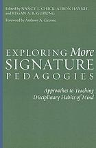 Exploring more signature pedagogies : approaches to teaching disciplinary habits of mind