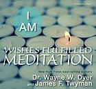 I am : wishes fulfilled meditation