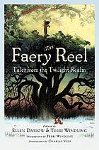 The Faery Reel : tales from the Twilight Realm