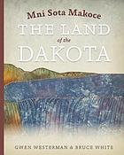 Mni sota makoce : the land of the Dakota