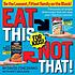 Eat this, not that, for kids : be the leanest,... by  David Zinczenko