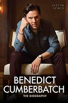 Benedict Cumberbatch - The Biography.