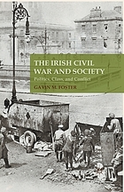 The Irish Civil War and society : politics, class and conflict