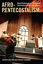 Afro-Pentecostalism : Black Pentecostal and Charismatic Christianity in history and culture