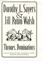 Thrones, dominations : [a new Lord Peter Wimsey Harriet Vane mystery]