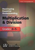 Developing essential understanding of multiplication and division for teaching mathematics in grades 3-5