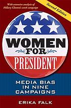 Women for president : media bias in nine campaigns