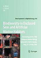 Biodiversity in enclosed seas and artificial marine habitats : proceedings of the 39th European Marine Biology Symposium, held in Genoa, Italy, 21-24 July 2004