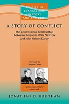 A story of conflict : the controversial relationship between Benjamin Wills Newton and John Nelson Darby