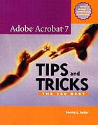 Adobe Acrobat 7 tips and tricks : the 150 best