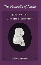 The evangelist of desire : John Wesley and the Methodists