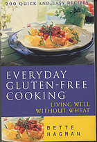 Everyday gluten-free cooking : living well without wheat