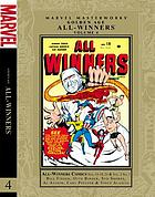 Marvel Masterworks presents golden age all winners. Volume 4, All-winners comics nos. 15-19, 21 & vol. 2 no. 1