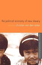 Political Economy of New Slavery cover image