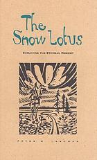 The snow lotus : exploring the eternal moment