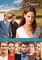 Dawson's Creek. The complete sixth season