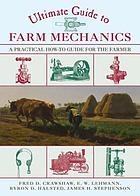 Ultimate guide to farm mechanics : a practical how-to guide for the farmer
