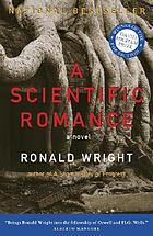 A scientific romance : a novel