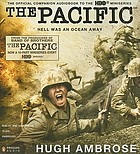The Pacific : [hell was an ocean away] : the official companion audiobook to the HBO miniseries