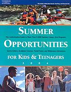 Summer opportunities for kids and teenagers 2004.