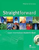 Straightforward : multi-level course for adults and young adults / [20] Upper intermediate student's book : B2.