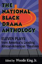 The national black drama anthology : eleven plays from America's leading African-American theaters