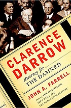 Clarence Darrow : attorney for the damned