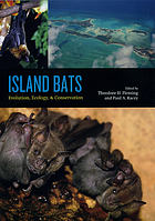 Island bats : evolution, ecology, and conservation