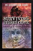 Surviving Sydney Cove : the diary of Elizabeth Harvey