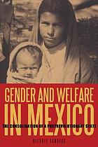 Gender and welfare in Mexico : the consolidation of a postrevolutionary state
