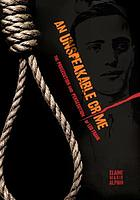 An unspeakable crime : the prosecution and persecution of Leo Frank